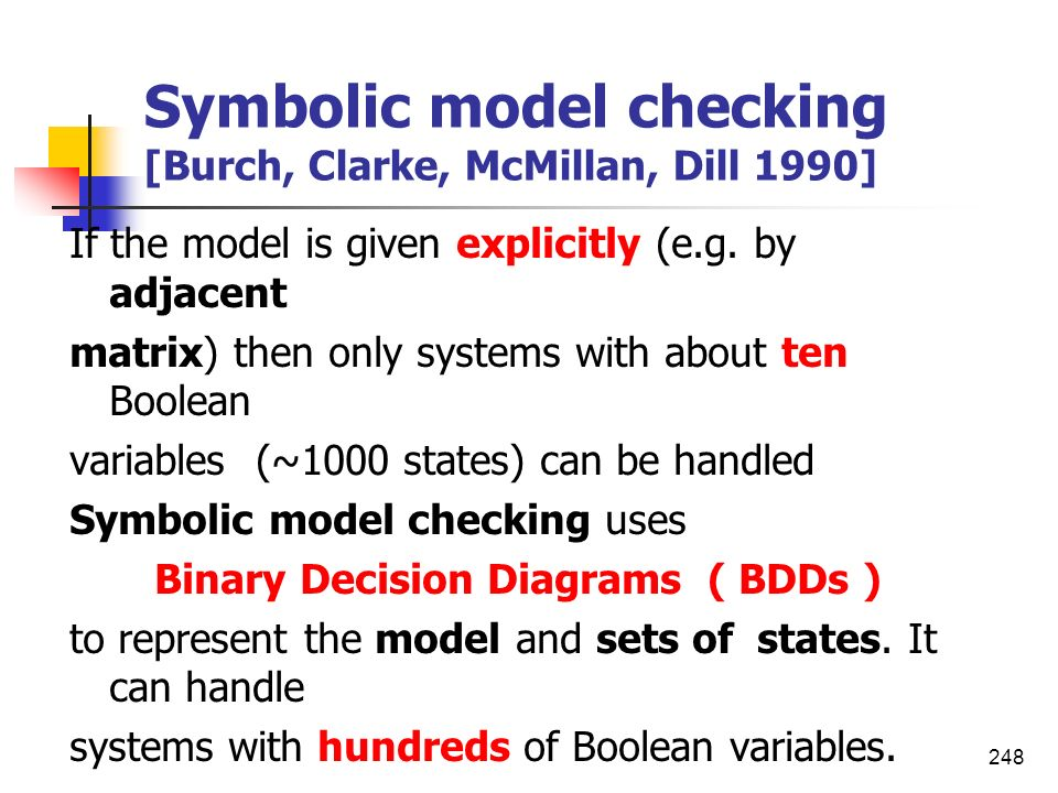 Symbolic model checking [Burch, Clarke, McMillan, Dill 1990]